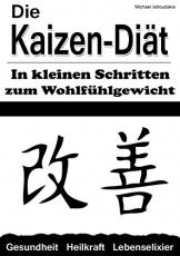 Die Kaizen-Diät:In kleinen Schritten zum Wohlfühlgewicht (Abnehmen, Diät, WISSEN KOMPAKT) -