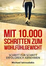 Mit 10.000 Schritten zum Wohlfühlgewicht: Schritt für Schritt erfolgreich abnehmen (Abnehmen / Diät / WISSEN KOMPAKT) -