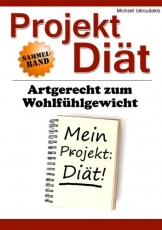 Projekt Diät: Artgerecht zum Wohlfühlgewicht [WISSEN KOMPAKT / Sammelband / über 300 Seiten] -