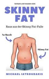 Skinny Fat: Raus aus der Skinny Fat-Falle ( ... Fett verbrennen, Muskeln aufbauen & einfach besser aussehen) - 1